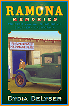 Ramona memories : tourism and the shaping of Southern California