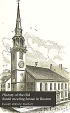 History of the Old South meeting-house in Boston.