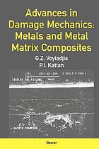 Advances in damage mechanics : metals and metal matrix composites