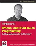 Professional iPhone and iPod touch programming : building applications for Mobile Safari