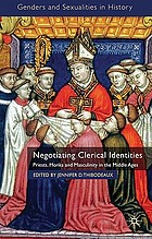 Negotiating clerical identities : priests, monks and masculinity in the Middle Ages