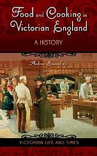 Food and cooking in Victorian England : a history