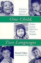 One child, two languages : a guide for preschool educators of children learning English as a second language