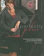 Perfectly plus : featuring the Knit-to-fit workbook for the full-figured woman
