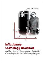 Inflationary cosmology revisited : an overview of contemporary scientific cosmology after the inflationary proposal