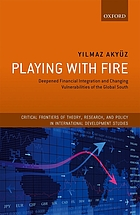 Playing with fire : deepened financial integration and changing vulnerabilities of the Global South