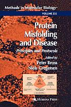 Protein misfolding and disease : principles and protocols