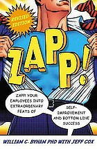 Zapp! : the lightning of empowerment ; Zapp! your employees into extraordinary feats of improvement and bottom line success