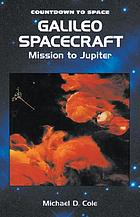 Galileo spacecraft : mission to Jupiter