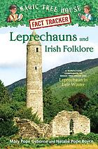 Leprechauns and Irish folklore : a nonfiction companion to Leprechaun in late winter