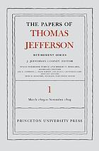 The papers of Thomas Jefferson, / Retirement series. Volume 1, 4 march to 15 november 1809