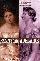 Fanny & Adelaide : the lives of the remarkable Kemble sisters