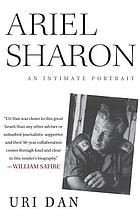 Ariel Sharon : an intimate portrait