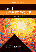 Lent for everyone : Luke, year C : a daily devotional