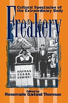 Freakery : cultural spectacles of the extraordinary body
