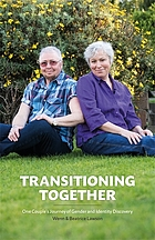 Transitioning together : one couple's journey of gender and identity discovery