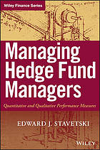 Managing hedge fund managers : quantitative and qualitative performance measures