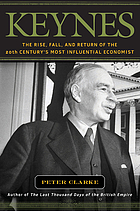 Keynes : the rise, fall, and return of the 20th century's most influential economist