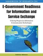 Handbook of research on e-government readiness for information and service exchange : utilizing progressive information communication technologies
