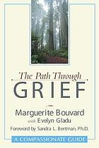 The path through grief : a compassionate guide
