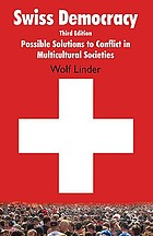 Swiss democracy : possible solutions to conflict in multicultural societies