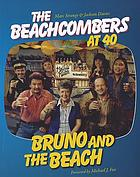 Bruno and the Beach : the beachcombers at 40