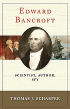 Edward Bancroft : scientist, author, spy