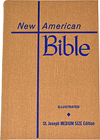 The New American Bible : translated from the original languages with critical use of all the ancient sources : including the revised New Testament and the revised Psalms.