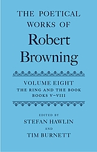 The poetical works of Robert Browning / 8 : the ring and the book : Books V - VIII. / ed. by Stefan Hawlin.