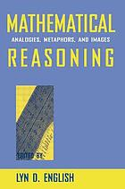 Mathematical reasoning : analogies, metaphors, and images