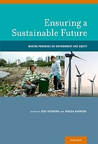 Ensuring a sustainable future : making progress on environment and equity