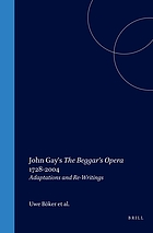 John Gay's The beggar's opera 1728-2004 : adaptations and re-writings