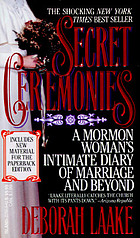 Secret ceremonies : a Mormon woman's intimate diary of marriage and beyond