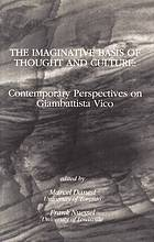 The imaginative basis of thought and culture : contemporary perspectives on Giambattista Vico