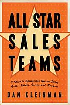 All star sales teams : 8 steps to spectacular success using goals, values, vision, and rewards
