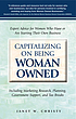 Capitalizing on being woman owned : expert advice... by  Janet W Christy