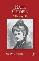 Kate Chopin : a literary life