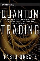 Quantum Trading : Using Principles of Modern Physics to Forecast the Financial Markets.