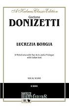 Lucrezia Borgia : a melodrama with two acts and a prologue with Italian text