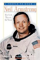 Neil Armstrong : the first man on the moon