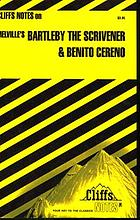 Bartleby the scrivener & Benito Cereno : notes, including life and background ...