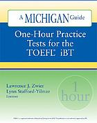 A Michigan guide : one-hour practice tests for the TOEFL iBT