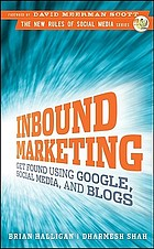 Inbound marketing : get found using Google, social media, and blogs