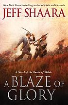A blaze of glory : a novel of the Battle of Shiloh