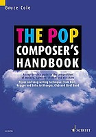 The pop composers handbook : a step by step guide to the composition of melody, harmony, rhythm and structure ; styles and song writing techniques from rock, reggae and salsa to bhangra, club and steel band