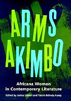 Arms akimbo : Africana women in contemporary literature