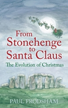 From Stonehenge to Santa Claus : the evolution of Christmas