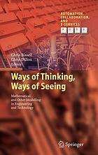 Ways of thinking, ways of seeing : mathematical and other modelling in engineering and technology