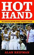 Hot hand : the statistics behind sports' greatest streaks