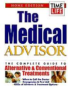 The medical advisor : the complete guide to alternative & conventional treatments